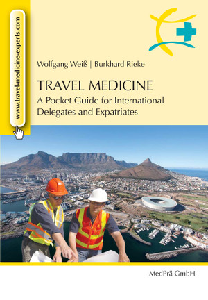 TRAVEL MEDICINE - A Pocket Guide for International Delegates and Expatriates